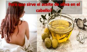 Para que sirve el aceite de oliva en el cabello?