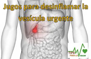 Jugos para desinflamar la vesícula urgente