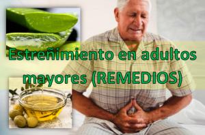 Remedios caseros para el estreñimiento en adultos mayores