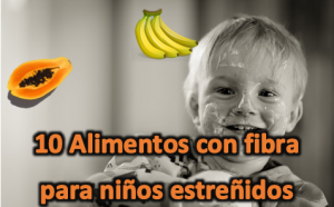10 Alimentos con fibra para niños estreñidos