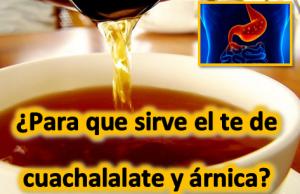 Para que sirve el te de cuachalalate y árnica